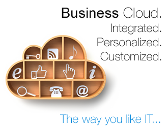 Business Cloud. Integrated. Persalized. Customized. The way you like IT